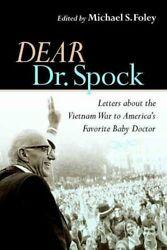 Dear Dr. Spock Letters About The Vietnam War To America's Favor... 9780814727447