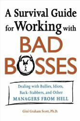 A Survival Guide For Working With Bad Bosses Dealing With Bullies, Idiots,...