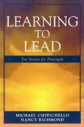 Learning To Lead Ten Stories For Principals By Nancy Richmond And Michael...