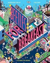 Beetles for Breakfast ... and other weird and wonderful ways we... 9781838740221