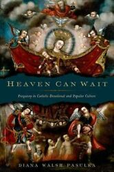Heaven Can Wait Purgatory In Catholic Devotional And Popular Culture By...