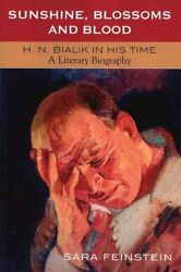 Sunshine, Blossoms And Blood H.n. Bialik In His Time A Literar... 9780761831426