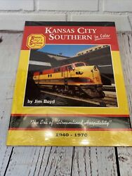 Kansas City Southern In Color 1940-1970 By Jim Boyd Morning Sun Books. Sealed.