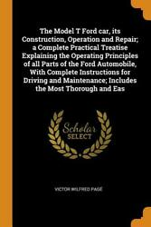 Model T Ford Car Its Construction Operation And Repair Book Reprintnew