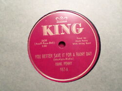 King 78 Record 957/hank Penny/you Bette Save It For A Rainy Day/you're So Differ