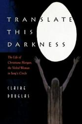 Translate This Darkness The Life Of Christiana Morgan, The Veiled Woman In...