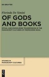Of Gods And Books Ritual And Knowledge Transmission In The Manu... 9783110477726