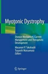 Myotonic Dystrophy Disease Mechanism, Current Management And Th... 9789811305078