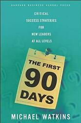 The First 90 Days: Critical Success Strategies for New Leaders at All Levels by
