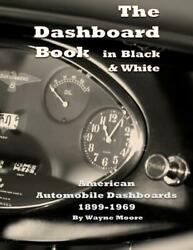 The Dashboard Book In Black And White American Car Dashboards 1899-1969new