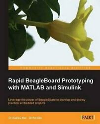 Rapid BeagleBoard Prototyping with MATLAB and Simulink by Xuewu Dai and Fei...
