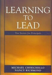 Learning To Lead Ten Stories For Principals By Michael Chirichello 9781578865284