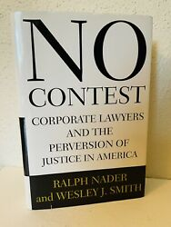 No Contest Corporate Lawyers By Wesley J. Smith Ralph Nader Legal Hbdj Signed