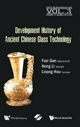 Development History Of Ancient Chinese Glass Technology 9789811229763