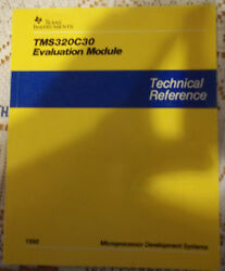 Texas Instruments Tsm320c30 Evaluation Module Technical Reference October 1990