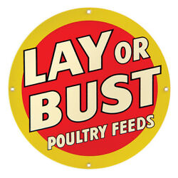 Lay or Bust Poultry Feeds Vintage Chicken Farm Country Kitchen Metal Sign 14