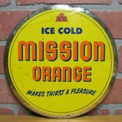 Mission Orange Old Ad Sign And039ice Cold - Makes Thirst A Pleasureand039 Soda Beverage