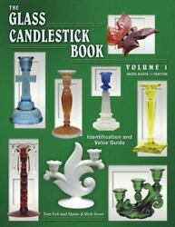 The Glass Candlestick Book: Identification and Value Guide: Volume I Akro Agat..