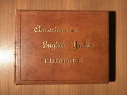 American And English Yachts Edward Burgess 1887 C.scribner's Sons