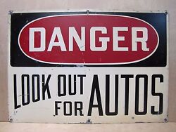 Old Danger Look Out For Autos Sign Metal Industrial Safety Gas Station Shop