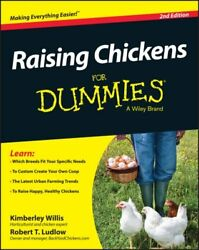 Raising Chickens for Dummies by Robert T. Ludlow and Kimberly Willis (2015...