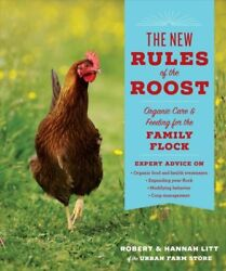 The New Rules of the Roost : Expert Advice for Keeping Backyard Chickens by...