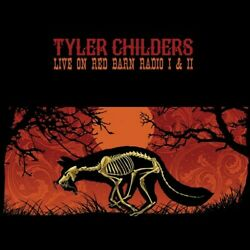 Tyler Childers - Live On Red Barn Radio I And Ii [new Cd]