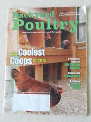 BACKYARD POULTRY - Vol. 11 No. 4 - AugustSeptember 2016 - How To Raise Chickens