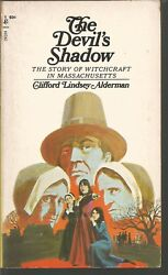 The Devil's Shadow The Story Of Witchcraft In Massachusetts Clifford L Alderman