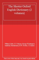 The Shorter Oxford English Dictionary 2 Volumes,william Little, C. T. Onions,