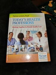 Health Professions Today : Working Together to Provide Quality Care by Patricia…