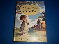 Vintage A Little Maid Of Fort Pitt By Alice Turner Curtis