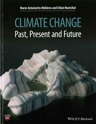 Climate Change : Past Present and Future by Marie-Antoinette Mélieres and...