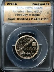 2018-s American Innovation Dollar - First Day Of Issue - Anacs Pr 70 Dcam