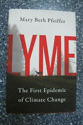 Lyme The First Epidemic of Climate Change by Mary Beth Pfeiffer