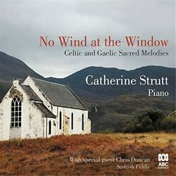 Catherine Strutt - No Wind At The Window Celtic And Gaelic Sacred [new Cd] Austra