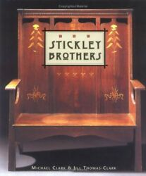 The Stickley Brothers The Quest For An American Voice By Michael Clark And...