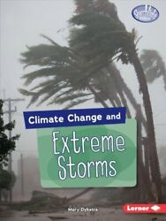 Climate Change and Extreme Storms by Mary Dykstra 9781541545915