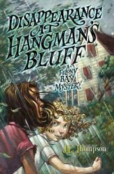 Felony Bay Mysteries: Disappearance at Hangman's Bluff 2 by J. E. Thompson...