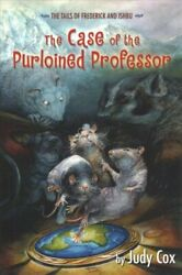 The Tails of Frederick and Ishbu: The Case of the Purloined Professor by Judy...
