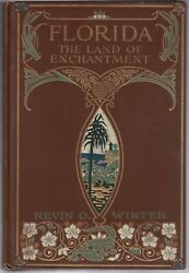 Nevin O. Winter / Florida The Land Of Enchantment First Edition 1918