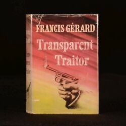 1950 Transparent Traitor By Francis Gerard Scarce First Edition In Dustwrapper