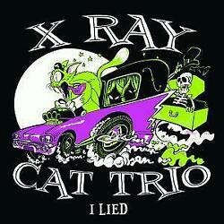 X RAY CAT TRIO I Lied 7quot; VINYL UK Killjoy 2017 4 Track EP In Picture Sleeve I GBP 11.99