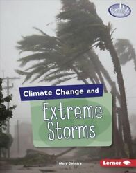 Climate Change and: Extreme Storms by Mary Dykstra 9781541538634  Brand New
