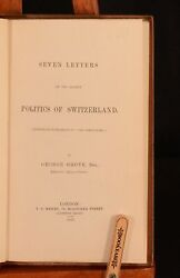 1847 Seven Letters On Politics In Switzerland G. Grote Authorand039s Presentation 1st