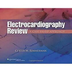 Electrocardiography Review A Case-based Approach Rimmerman Md Curtis M. New