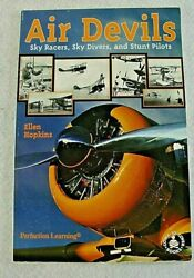 Air Devils Sky Racers, Sky Divers, And Stunt Pilots Book Cover To Cover Books