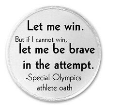 Let Me Win Be Brave Special Olympics Athlete Oath - 3 Sew / Iron On Patch Gift