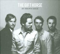 Brown Shoe - The Gift Horse Used - Very Good Cd