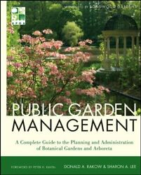 Public Garden Management: A Complete Guide to the Planning and Administration…